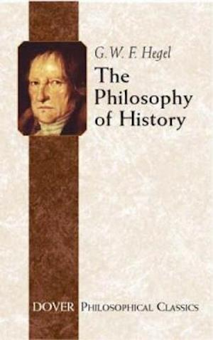 The Philosophy of History af Georg Wilhelm Friedrich Hegel