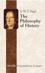 The Philosophy of History af J Sibree, Georg Wilhelm Friedrich Hegel