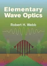 Elementary Wave Optics af Robert H. Webb