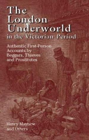 The London Underworld in the Victorian Period af Henry Mayhew