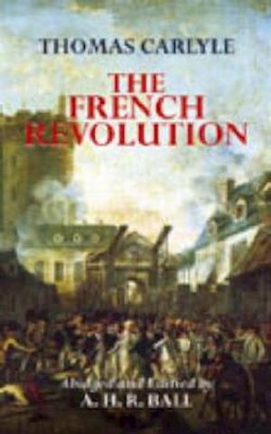The French Revolution af A H R Ball, Thomas Carlyle