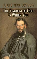 The Kingdom of God Is Within You af Leo Nikolayevich Tolstoy