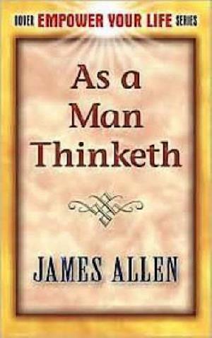 As a Man Thinketh af James Allen