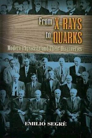From X-Rays to Quarks af Emilio Segre