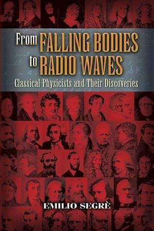 From Falling Bodies to Radio Waves af Emilio Segre