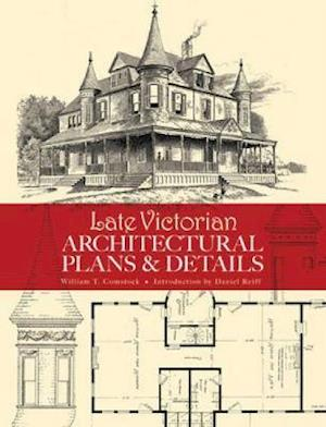 Late Victorian Architectural Plans and Details af William T. Comstock