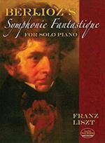 Berlioz's Symphonie Fantastique for Solo Piano af Franz Liszt, Hector Berlioz, Classical Piano Sheet Music