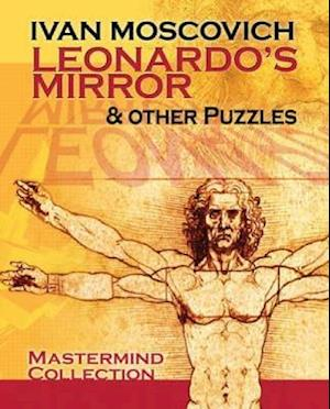 Leonardo's Mirror and Other Puzzles af Ivan Moscovich