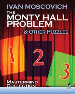 Monty Hall Problem and Other Puzzles af Ivan Moscovich