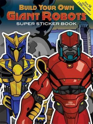 Build Your Own Giant Robots Super Sticker Book [With Sticker(s)] af Ted Rechlin