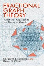 Fractional Graph Theory af Edward R. Scheinerman, Daniel H. Ullman