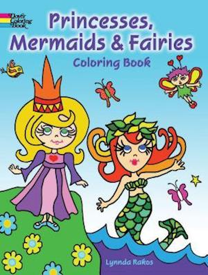 Princesses, Mermaids & Fairies Coloring Book af Lynnda Rakos