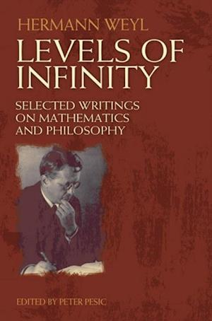 Levels of Infinity af Hermann Weyl