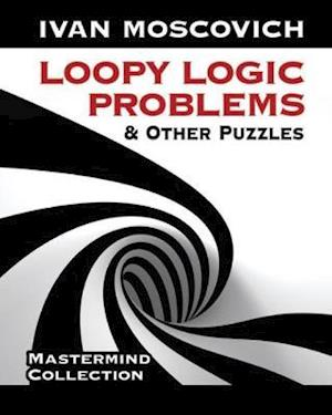 Loopy Logic Problems and Other Puzzles af Ivan Moscovich