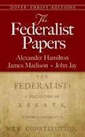 The Federalist Papers af John Jay, Alexander Hamilton, James Madison