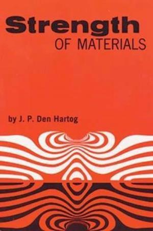 Strength of Materials af Jacob P. Den Hartog, Engineering, J. P. Den Hartog