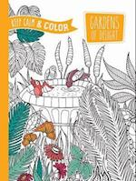 Keep Calm and Color - Gardens of Delight Coloring Book