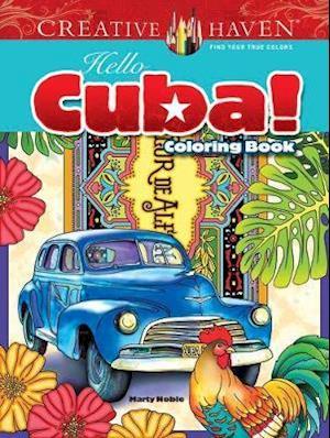 Creative Haven Hello Cuba! Coloring Book af Marty Noble
