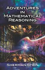 Adventures in Mathematical Reasoning (Dover Books on Mathematics)