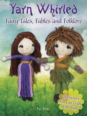 Yarn Whirled: Fairytales, Fables and Folklore af Pat Olski