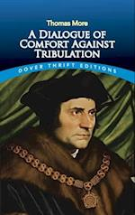 A Dialogue of Comfort Against Tribulation (Dover Thrift Editions)
