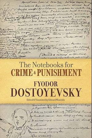 Bog, paperback The Notebooks for Crime and Punishment af Fjodor Dostojevskij