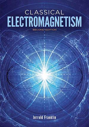 Bog, hardback Classical Electromagnetism af Jerrold Franklin