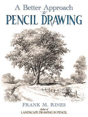 Bog, hardback A Better Approach to Pencil Drawing af Frank M. Rines