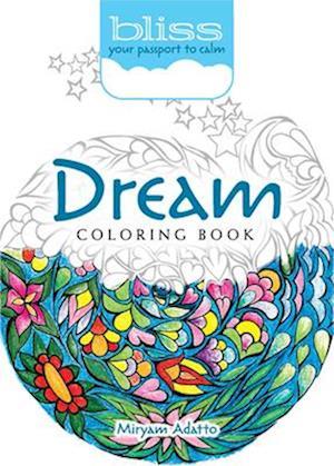 Bog, paperback Bliss Dream Coloring Book af Miryam Adatto