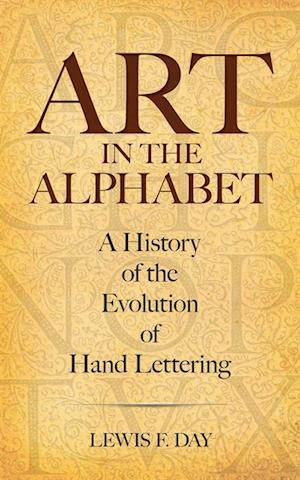Art in the Alphabet af Lewis F. Day