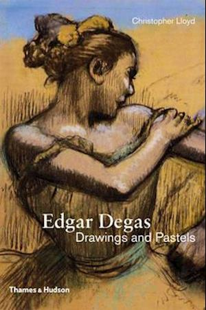 Edgar Degas: Drawings and Pastels af Christopher Lloyd