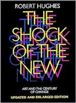 The Shock of the New af Robert Hughes