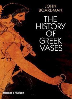 The History of Greek Vases af John Boardman