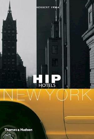 Hip Hotels New York af Herbert Ypma