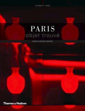 Paris Objet Trouve af Herbert Ypma, Barbara Stoeltie, Rene Stoeltie