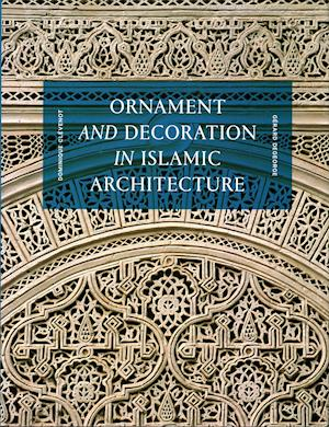 Bog, hardback Ornament and Decoration in Islamic Architecture af Dominique Clevenot
