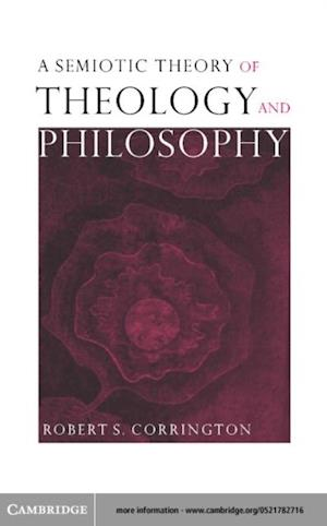 Semiotic Theory of Theology and Philosophy af Robert S. Corrington