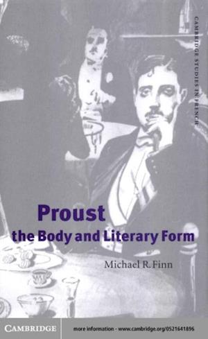 Proust, the Body and Literary Form af Finn