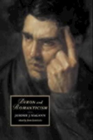 Byron and Romanticism af Jerome McGann