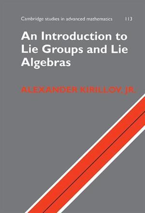 Introduction to Lie Groups and Lie Algebras af Alexander Kirillov