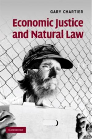 Economic Justice and Natural Law af Gary Chartier