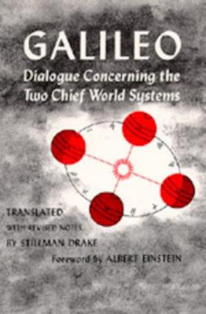 Dialogue Concerning the Two Chief World Systems, Ptolemaic and Copernican af Albert Einstein, Stillman Drake, Galileo Galilei