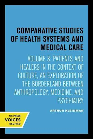 Patients and Healers in the Context of Culture af Arthur Kleinman