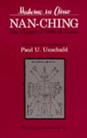 Nan-Ching--The Classic of Difficult Issues af Paul U. Unschuld