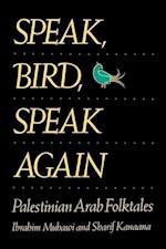 Speak, Bird, Speak Again af Sharif Kanaana, Ibrahim Muhawi, Alan Dundes