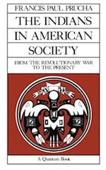 The Indians in American Society af Francis Paul Prucha