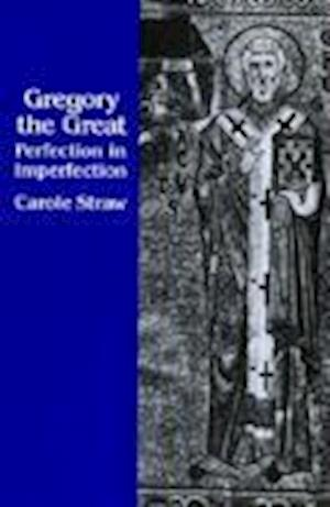 Gregory the Great af Carole Straw