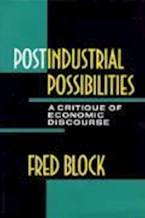 Postindustrial Possibilities af Fred L. Block