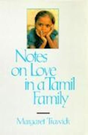 Notes on Love in a Tamil Family af Margaret Trawick