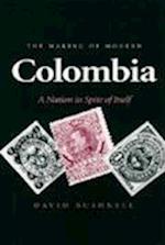 The Making of Modern Colombia af David Bushnell